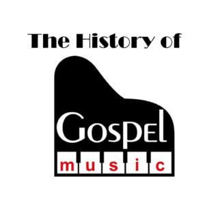 the-history-of-gospel-music